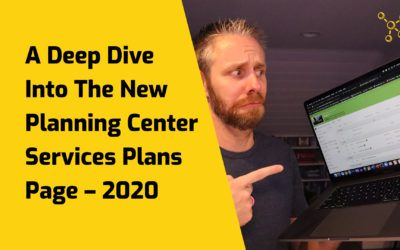 A Deep Dive Into The New Planning Center Services Plans Page – 2020