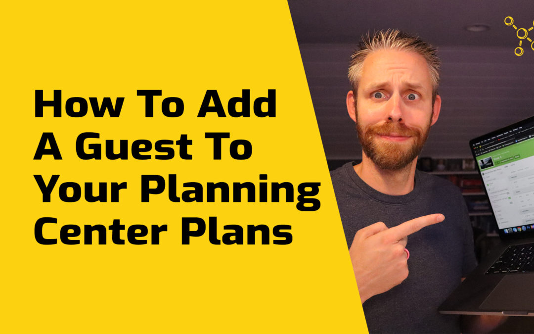 Add A Guest To Planning Center Services