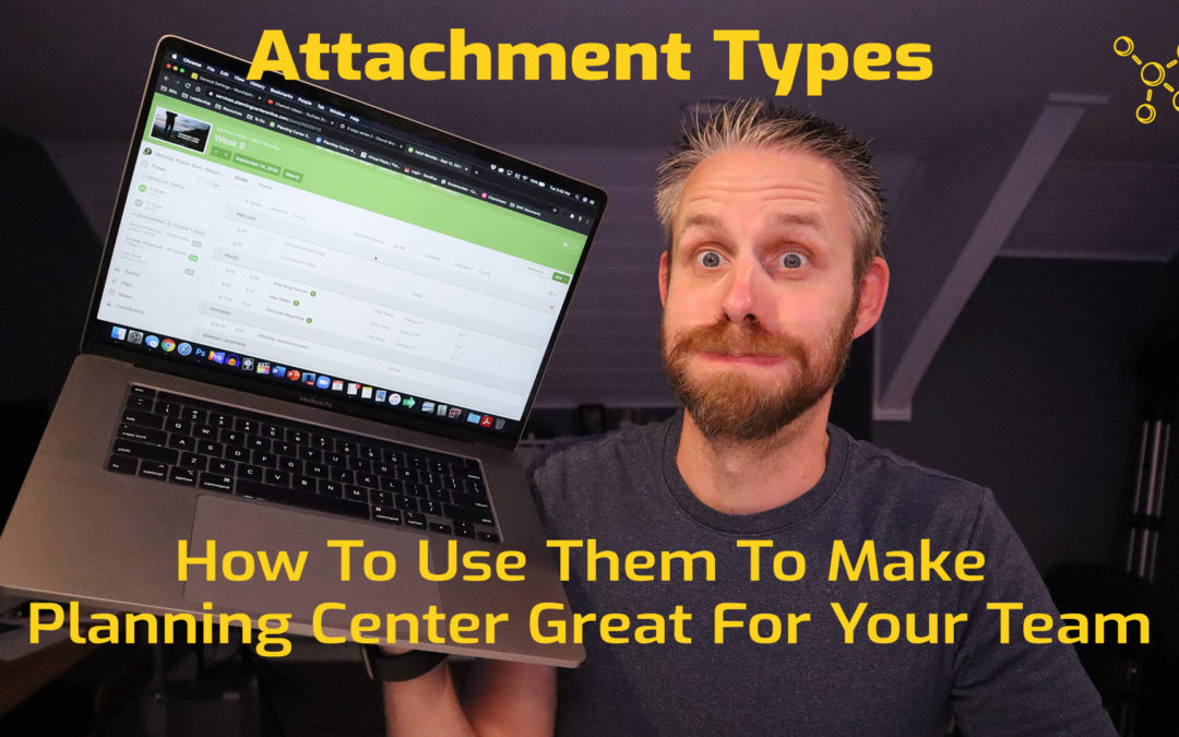 Attachment Types How To Use Them To Make Planning Center Great