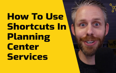 How To Use Shortcuts In Planning Center Services