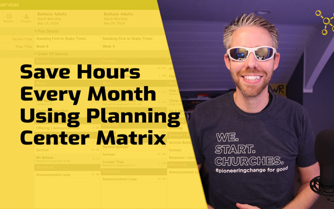How To Use Planning Center Matrix To Save Hours Every Month