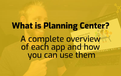 What Is Planning Center? A complete overview of each app and how you can use them