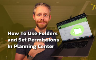 How To Use Folders and Set Permissions In Planning Center Services
