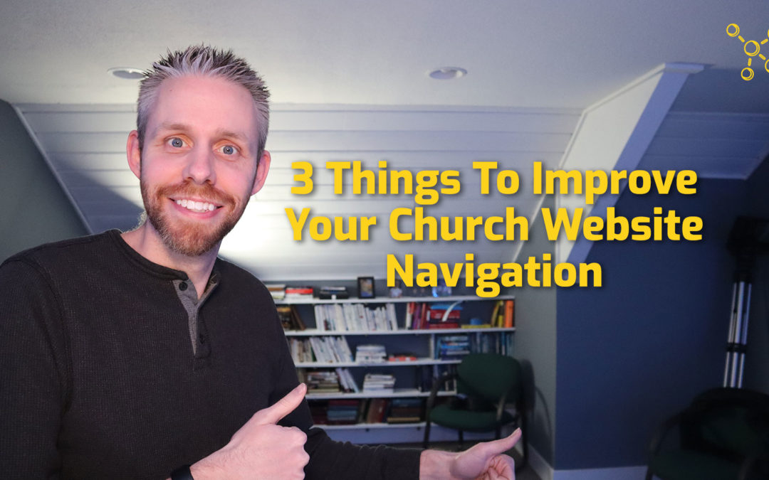 3 Things You Can Do To Improve Your Church Website Navigation