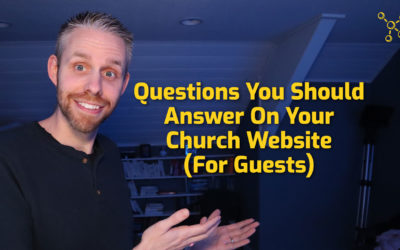 7 Questions You Should Answer For Guests On Your Church Website