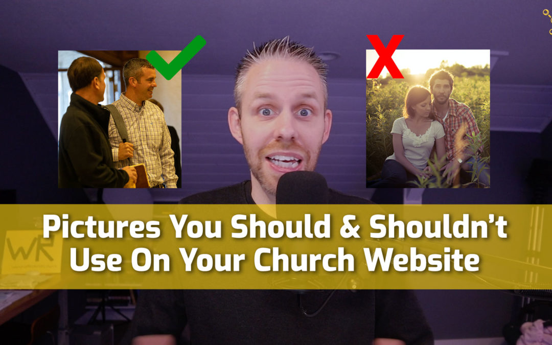 Pictures You Should & Shouldn't Use On Your Church Website